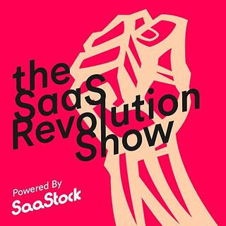 The SaaS Revolution Show powered by SaaStock