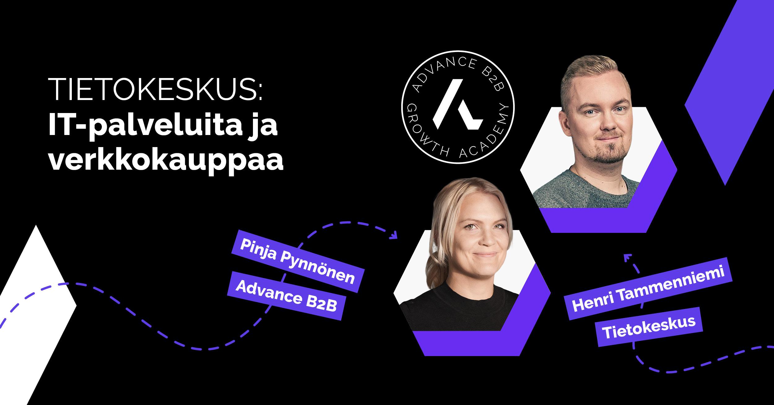 https://tietopankki.advanceb2b.com/hubfs/social-suggested-images/Growth_Academy-Season2-Tietokeskus-LI-2%20%281%29.jpg